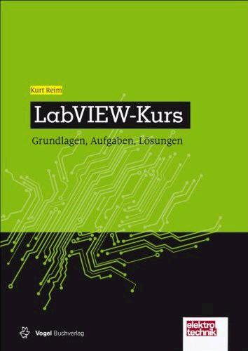 """LabVIEW-Kurs; Grundlagen, Aufgaben, L""""ösungen"""