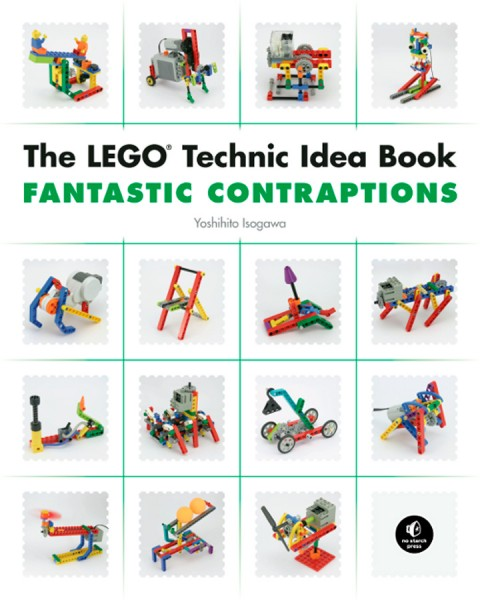The LEGO Technik Idea Book: Fantastic Contraptions