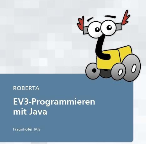 Roberta - EV3 Programmieren mit Java