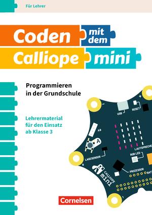 Coding in der Grundschule - mit Calliope mini